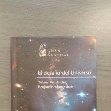 Libros de segunda mano: EL DESAFÍO DEL UNIVERSO. Lote 145447914