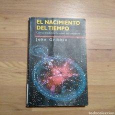 Libros de segunda mano: EL NACIMIENTO DEL TIEMPO. JOHN GRIBBIN.. Lote 146101628