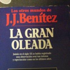 Libros de segunda mano: LIBRO DE FICCIÓN LA GRAN OLEADA DE J. J. BENITEZ. Lote 146274678
