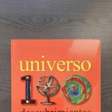 Libros de segunda mano: UNIVERSO 100 DESCUBRIMIENTOS QUE CAMBIARON EL CURSO DE LA HISTORIA. Lote 146540234