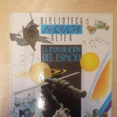 Libros de segunda mano: BIBLIOTECA BASICA ALTEA. LA EXPLORACION DEL ESPACIO. TAPA DURA. 64 PÁG. Lote 146915754