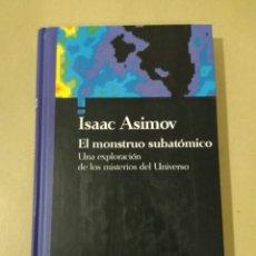 Libros de segunda mano: EL MONSTRUO SUBATOMICO/ISAAC ASIMOV. Lote 146958606