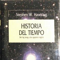 Libros de segunda mano: STEPHEN W. HAWKING. HISTORIA DEL TIEMPO. DEL BIG BANG A LOS AGUJEROS NEGROS. BARCELONA, 1989.. Lote 147574014