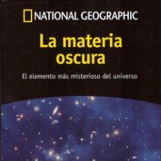 Libros de segunda mano: COLECCION UN PASEO POR EL COSMOS, Nº 1: LA MATERIA OSCURA - RBA, NATIONAL GEOGRAPHIC. Lote 147662386