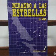 Livros em segunda mão: J. VILA - MIRANDO A LAS ESTRELLAS - EDITORIAL NORAY . Lote 147833842