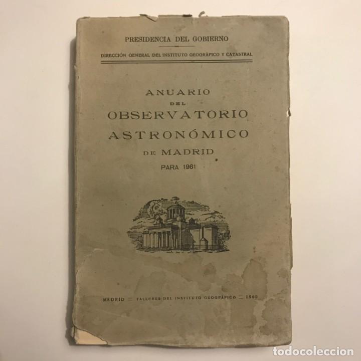 ANUARIO DEL OBSERVATORIO ASTRONÓMICO DE MADRID PARA 1961. DIRECCIÓN GENERAL INSTITUTO GEOGRÁFICO (Libros de Segunda Mano - Ciencias, Manuales y Oficios - Astronomía)