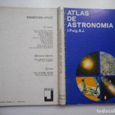 Libros de segunda mano: I. PUIG, S.J. ATLAS DE ASTRONOMÍA Y92187. Lote 148917670