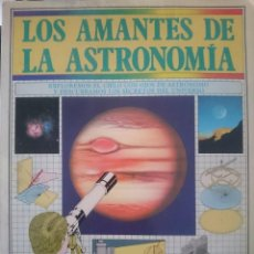 Libros de segunda mano: LOS AMANTES DE LA ASTRONOMIA. Lote 150766302