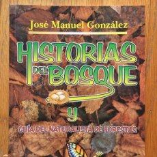 Libros de segunda mano: HISTORIAS DEL BOSQUE, JOSE MANUEL GONZALEZ . Lote 151396286