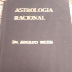 Libros de segunda mano: ASTROLOGÍA RACIONAL (WEISS, DR. ADOLFO). Lote 151610158