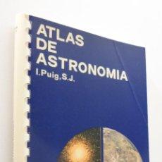 Libros de segunda mano: ATLAS DE ASTRONOMÍA - PUIG, IGNACIO. Lote 151843036
