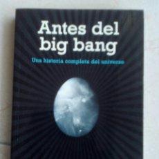 Libros de segunda mano: ANTES DEL BIG BANG. MARTIN BOJOWALD. Lote 157175262