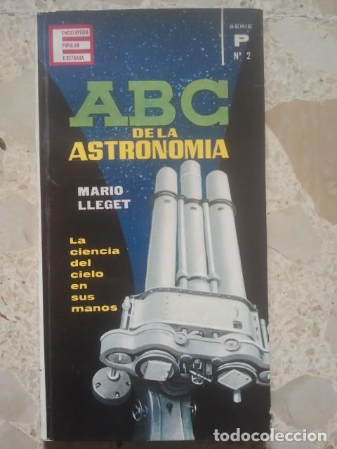 ABC DE LA ASTRONOMÍA - MARIO LLEGET - ENCICLOPEDIA POPULAR ILUSTRADA - SERIE P, Nº 2 - 1962 (Libros de Segunda Mano - Ciencias, Manuales y Oficios - Astronomía)