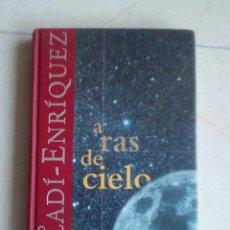 Libros de segunda mano: A RAS DE CIELO. DAVID GALADÍ-ENRÍQUEZ. Lote 153163006
