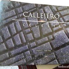 Libros de segunda mano: CALLEJERO CELESTE, DE MIGUEL DIAZ SOSA. CANARIAS. GUIA DE CAMPO. MUY ILUSTRADO. FOTOGRAFIA ASTRONOMI. Lote 144407798