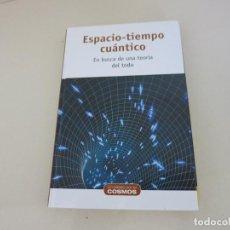 Libros de segunda mano: ASTRONOMIA UN PASEO POR EL COSMOS ESPACIO-TIEMPO CUANTICO ESPACIOTIEMPO ESPACIO TIEMPO. Lote 155446166