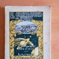 Libros de segunda mano: EL OBSERVATORIO DEL EBRO IDEA GENERAL IGNACIO PUIG - TORTOSA ROQUETAS - AÑO 1927 - ARAGÓN CIA. JESÚS. Lote 155482102