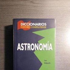 Libros de segunda mano: DICCIONARIOS OXFORD - COMPLUTENSE. ASTRONOMIA. IAN RIDPATH. Lote 155490846