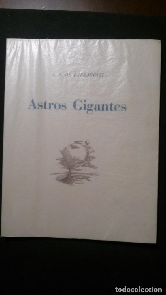 ASTROS GIGANTES-A.. S. DE LARRAGOITI-PREFACIO DE CARLOS BARADAT-ILUSTRACIONES :TEODORO DELGADO-1961 (Libros de Segunda Mano - Ciencias, Manuales y Oficios - Astronomía)