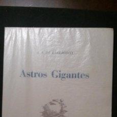 Libros de segunda mano: ASTROS GIGANTES-A.. S. DE LARRAGOITI-PREFACIO DE CARLOS BARADAT-ILUSTRACIONES :TEODORO DELGADO-1961. Lote 155515746
