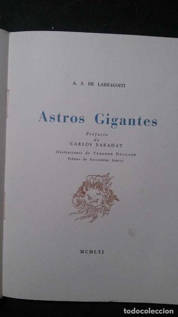 Libros de segunda mano: ASTROS GIGANTES-A.. S. DE LARRAGOITI-PREFACIO DE CARLOS BARADAT-ILUSTRACIONES :TEODORO DELGADO-1961 - Foto 4 - 155515746