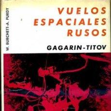 Libros de segunda mano: BURCHETT, W.; PURDY, A.: VUELOS ESPACIALES RUSOS. GAGARIN Y TITOV. (1965). Lote 156614934