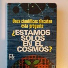 Libros de segunda mano: ¿ESTAMOS SOLOS EN EL COSMOS? ONCE CIENTIFICOS DISCUTEN ESTA PREGUNTA. Lote 156798182