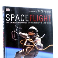 Libros de segunda mano: SPACE FLIGHT THE COMPLETE STORY FROM SPUTNIK TO SHUTTLE, AND BEYOND (GILES SPARROW) DK, 2007. Lote 156858384