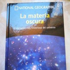 Libros de segunda mano: LA MATERIA OSCURA-EL ELEMENTO MÁS MISTERIOSO DEL UNIVERSO -NATIONAL GEOGRAFIC-ENVÍO CERTIFICADO 5,99. Lote 157221750