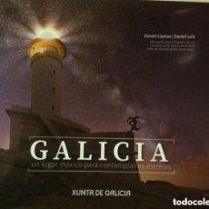 Libros de segunda mano: GALICIA, UN LUGAR MÁXICO PARA CONTEMPLAR AS ESTRELAS. OBRA FOTOGRÁFICA DANIEL LLAMAS/ DANIEL LOIS. Lote 157705642
