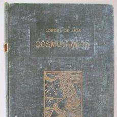 Libros de segunda mano: ENRIQUE LOEDEL. SALVADOR DE LUCA. COSMOGRAFÍA. ELEMENTOS DE ASTRONOMÍA. ESTRADA 1940. Lote 158115874