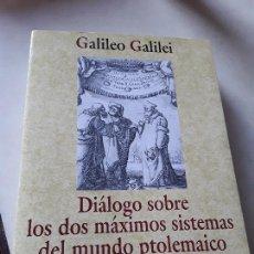 Libros de segunda mano: DIÁLOGO SOBRE LOS DOS MÁXIMOS SISTEMAS DEL MUNDO PTOLOMAICO Y COPERNICANA, DE GALILEO. ALIANZA, 1995. Lote 158953966