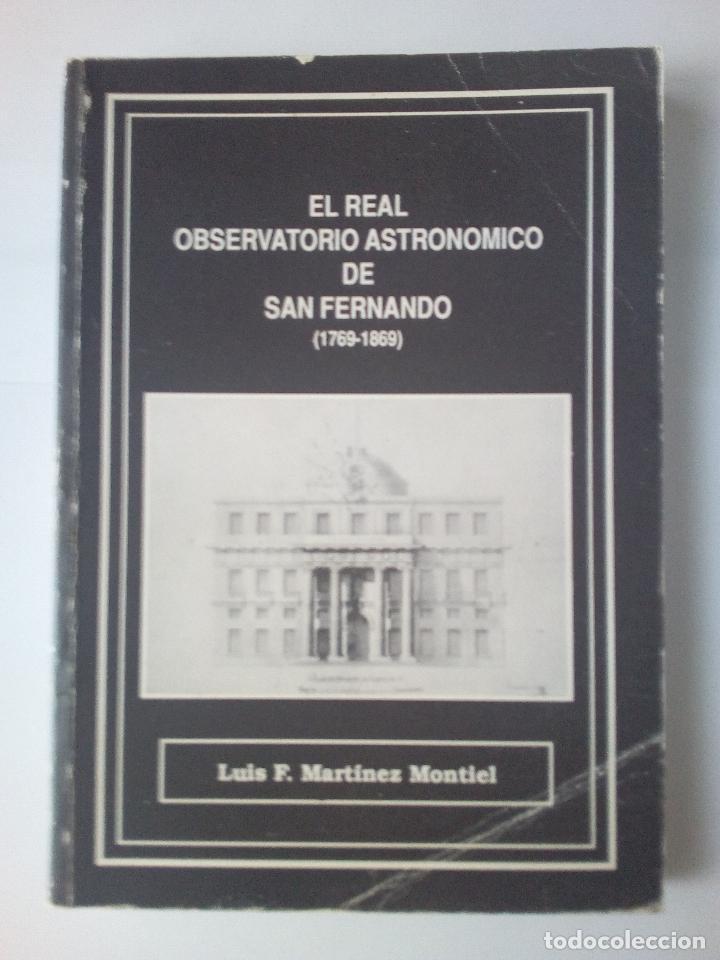 -EL REAL OBSERVATORIO ASTRONIMICO DE SAN FERNANDO (1769-1869) -200 PAG-1989- (Libros de Segunda Mano - Ciencias, Manuales y Oficios - Astronomía)