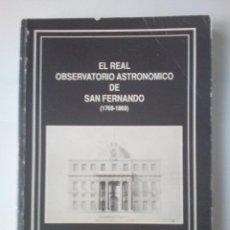 Libros de segunda mano: -EL REAL OBSERVATORIO ASTRONIMICO DE SAN FERNANDO (1769-1869) -200 PAG-1989-. Lote 160125842