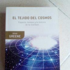 Libros de segunda mano: EL TEJIDO DEL COSMOS. BRIAN GREENE. Lote 161092382