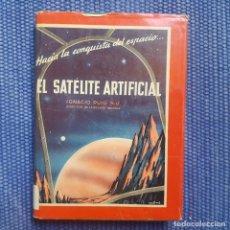 Libros de segunda mano: HACIA LA CONQUISTA DEL ESPACIO, EL SATÉLITE ARTIFICIAL. Lote 161879930