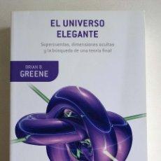 Libros de segunda mano: EL UNIVERSO ELEGANTE. BRIAN B. GREENE. BOOKET. RELATIVIDAD, MECANICA CUANTICA, ASTRONOMÍA.. Lote 162140990