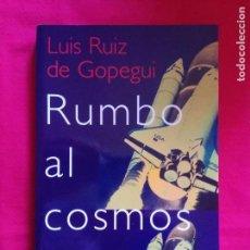 Livres d'occasion: RUMBO AL COSMOS. LA GRAN AVENTURA DE LA EXPLORACION ESPACIAL - LUIS RUIZ DE GOPEGUI . Lote 164603790