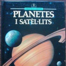 Libros de segunda mano: PLANETES I SATEL·LITS. FINESTRA A L'UNIVERS.. Lote 166297018