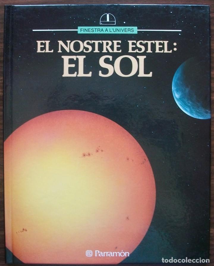 EL NOSTRE ESTEL: EL SOL. FINESTRA A L'UNIVERS (Libros de Segunda Mano - Ciencias, Manuales y Oficios - Astronomía)