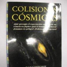 Libros de segunda mano: COLISIONES CÓSMICAS / DANA DESONIE - EDICIONES OMEGA 1999 PRÓLOGO DAVID H. LEVY SHOEMAKER C. E.. Lote 166382762