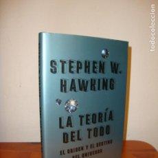 Libros de segunda mano: LA TEORÍA DEL TODO. EL ORIGEN Y EL DESTINO DEL UNIVERSO - STEPHEN W. HAWKING - DEBATE, MUY BUEN EST.. Lote 166614990