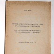 Libros de segunda mano: METEOR-ASTRONOMICAL UNIVERSAL LAWS OF ATMOSPHERICAL PRECIPITATION – DEDICADO POR EL AUTOR. Lote 168001924