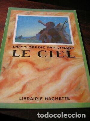 ENCYCLOPÉDIE PAR L'IMAGE LE CIEL LIBRAIRE HACHETTE (Libros de Segunda Mano - Ciencias, Manuales y Oficios - Astronomía)