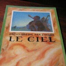 Libros de segunda mano: ENCYCLOPÉDIE PAR L'IMAGE LE CIEL LIBRAIRE HACHETTE. Lote 168237956