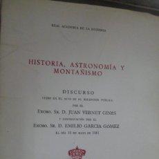 Libros de segunda mano: HISTORIA, ASTRONOMÍA Y MONTAÑISMO. DISCURSO. JUAN VERNET GINÉS. Lote 168818928