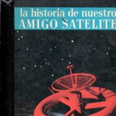 Libros de segunda mano: GUIDO MARTINA . LA HISTORIA DE NUESTRO AMIGO SATÉLITE (NOGUER, 1965). Lote 169732776
