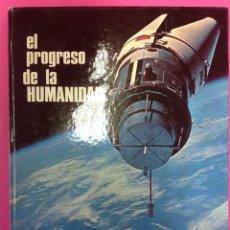 Libros de segunda mano: EL PROGRESO DE LA HUMANIDAD - EDITORIAL FHER, S.A. - BILBAO - 1981. Lote 222568140
