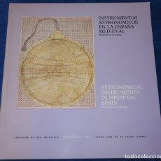 Libros de segunda mano: INSTRUMENTOS ASTRONÓMICOS EN LA ESPAÑA MEDIEVAL - MINISTERIO DE CULTURA (1985). Lote 170039720