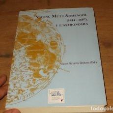 Libros de segunda mano: VICENÇ MUT I ARMENGOL ( 1614-1687), I L' ASTRONOMIA .VÍCTOR NAVARRO.1ª EDICIÓ 2009 . MALLORCA .. Lote 171150469